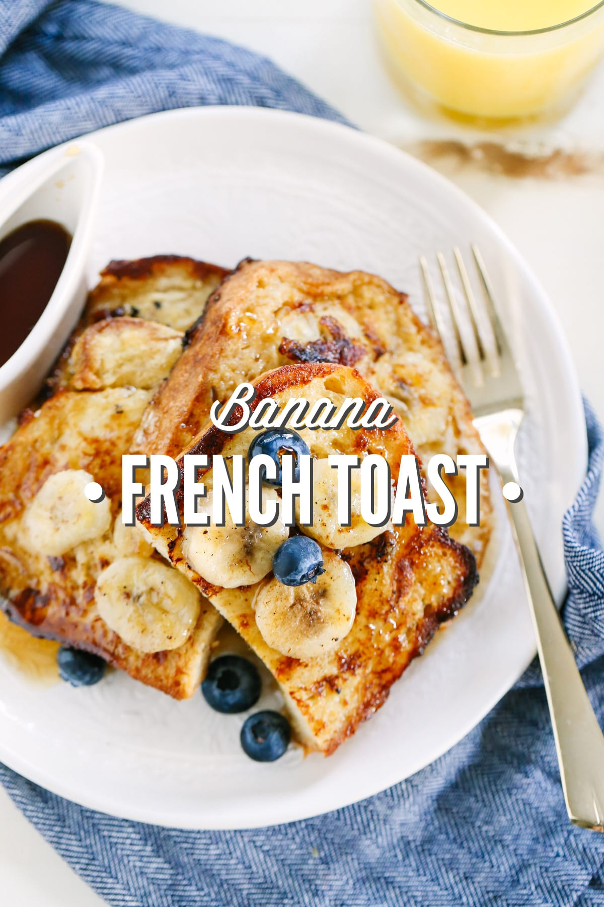 Banana French Toast: So easy and delicious!