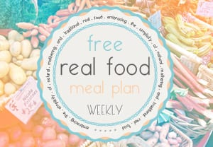 Free Weekly Real Food Meal Plan