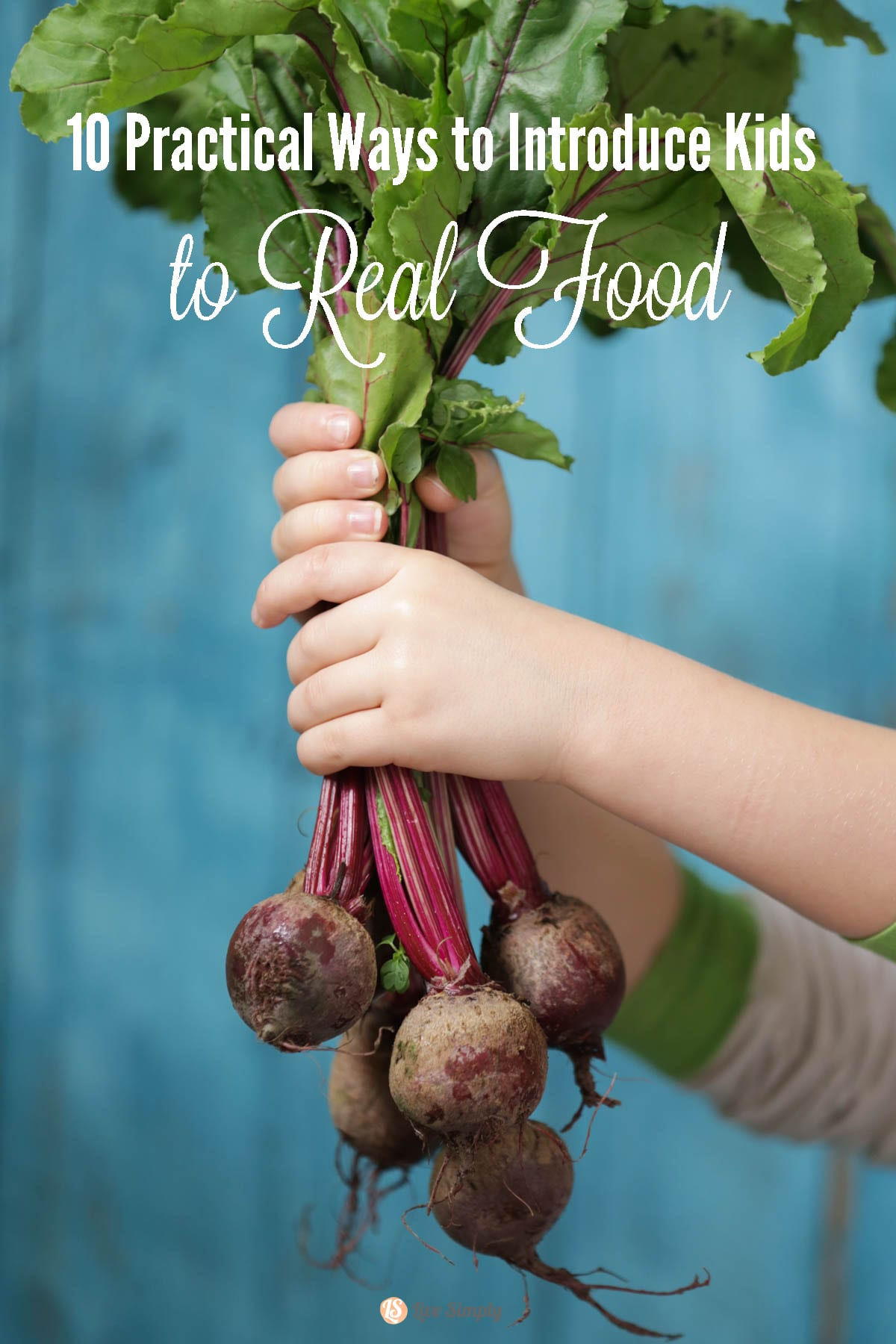 10 Practical Ways to Introduce Kids to Real Food