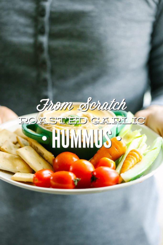 From Scratch Roasted Garlic Hummus. So easy and soooo good!