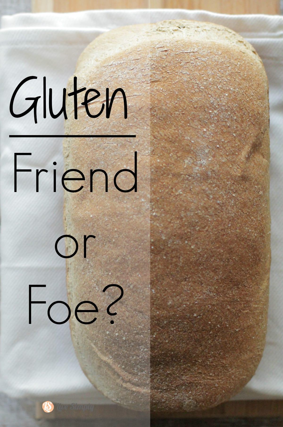 gluten friend or foe