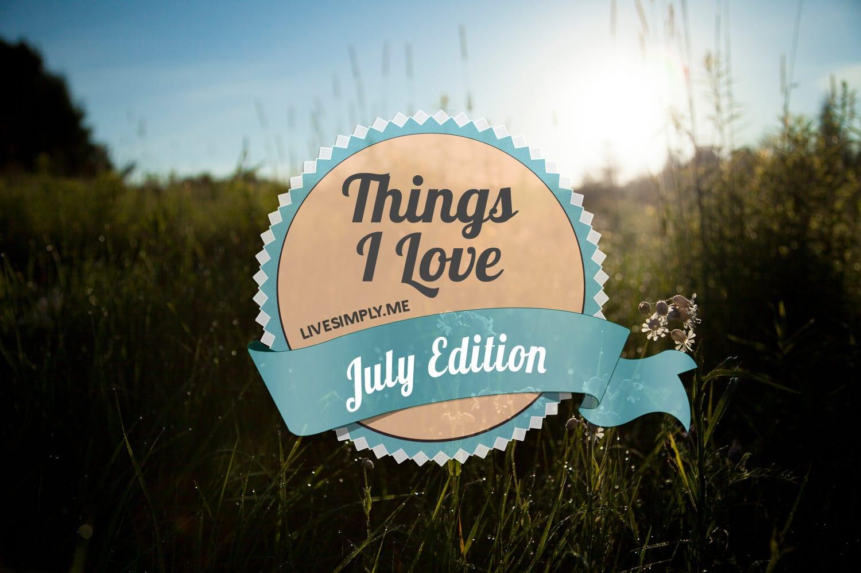 Things-I-Love-July