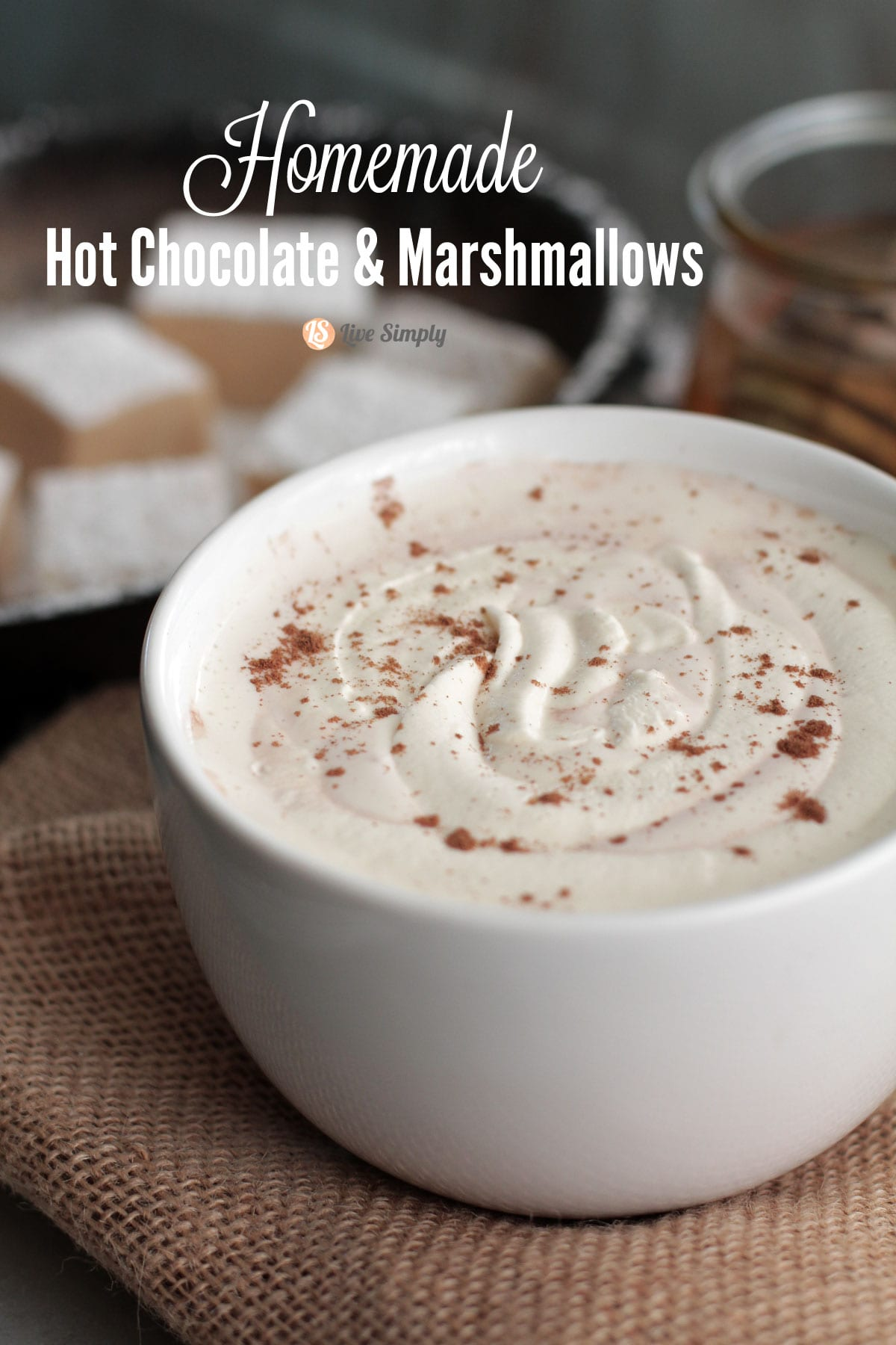 Homemade Hot Chocolate and Marshmallows - Live Simply