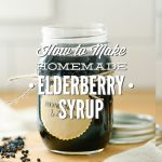 How to make the BEST homemade elderberry syrup
