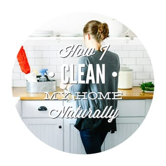 HOW I CLEAN MY HOME NATURALLY