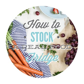 HOW TO STOCK A REAL FOOD FRIDGE