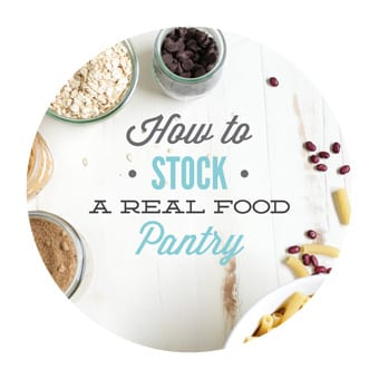 HOW TO STOCK A REAL FOOD PANTRY