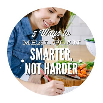 MEAL PLAN SMARTER, NOT HARDER