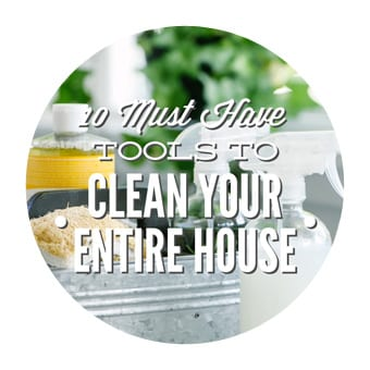 TOOLS TO CLEAN YOUR ENTIRE HOUSE, NATURALLY