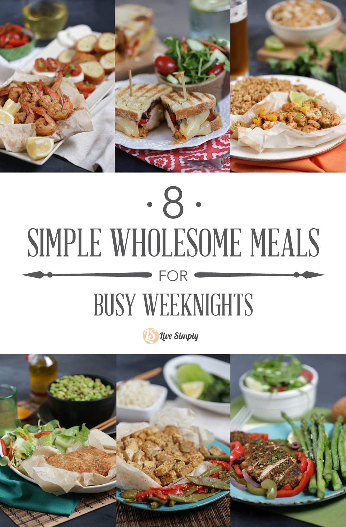 8 simple wholesome meals for busy weeknights live simply