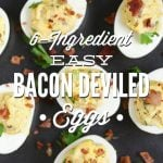Easy Bacon Deviled Eggs: Only 6 ingredients are required to make the BEST deviled eggs!