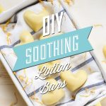 DIY Soothing Lotion Bars with Lavender