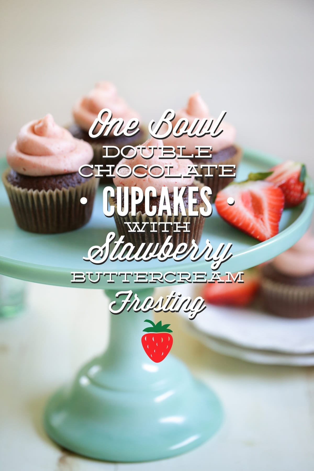One Bowl Double Chocolate Cupcakes with Strawberry ...