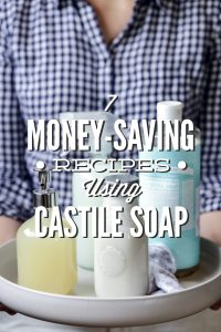 7 Money Saving Recipes Using Castile Soap
