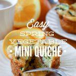 Easy Spring Vegetable Mini Quiche