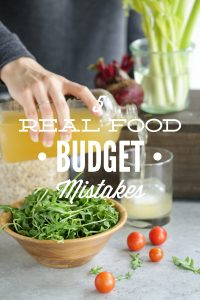 Real Food Budget Mistakes: Five Practical Solutions to Help Get Your Budget Back in Check!