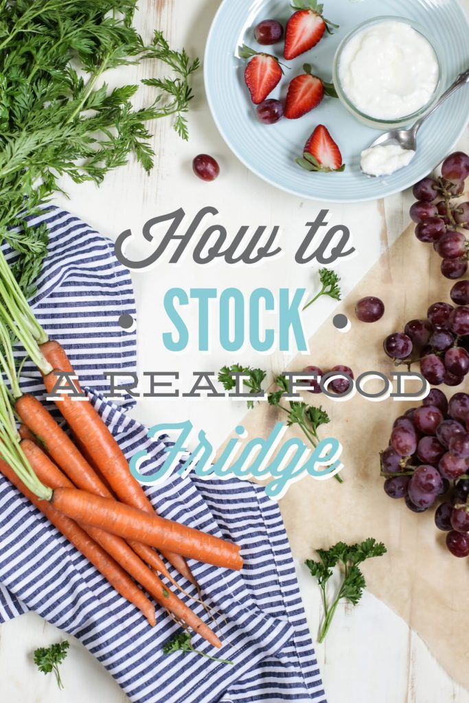 How to stock a real food fridge: Everything you need to know about stocking your fridge with healthy, real ingredients.