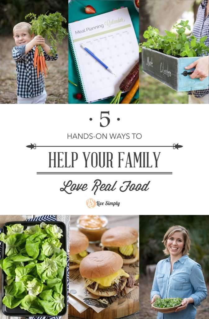 5 hands-on and super practical ways you can help your family love eating real (healthy!) food. These simple strategies don't require any tricks, hiding food, or secrets. Just simple ways to help your whole family enjoy the healthy food you make.
