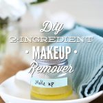 DIY Makeup Remover (without coconut oil)