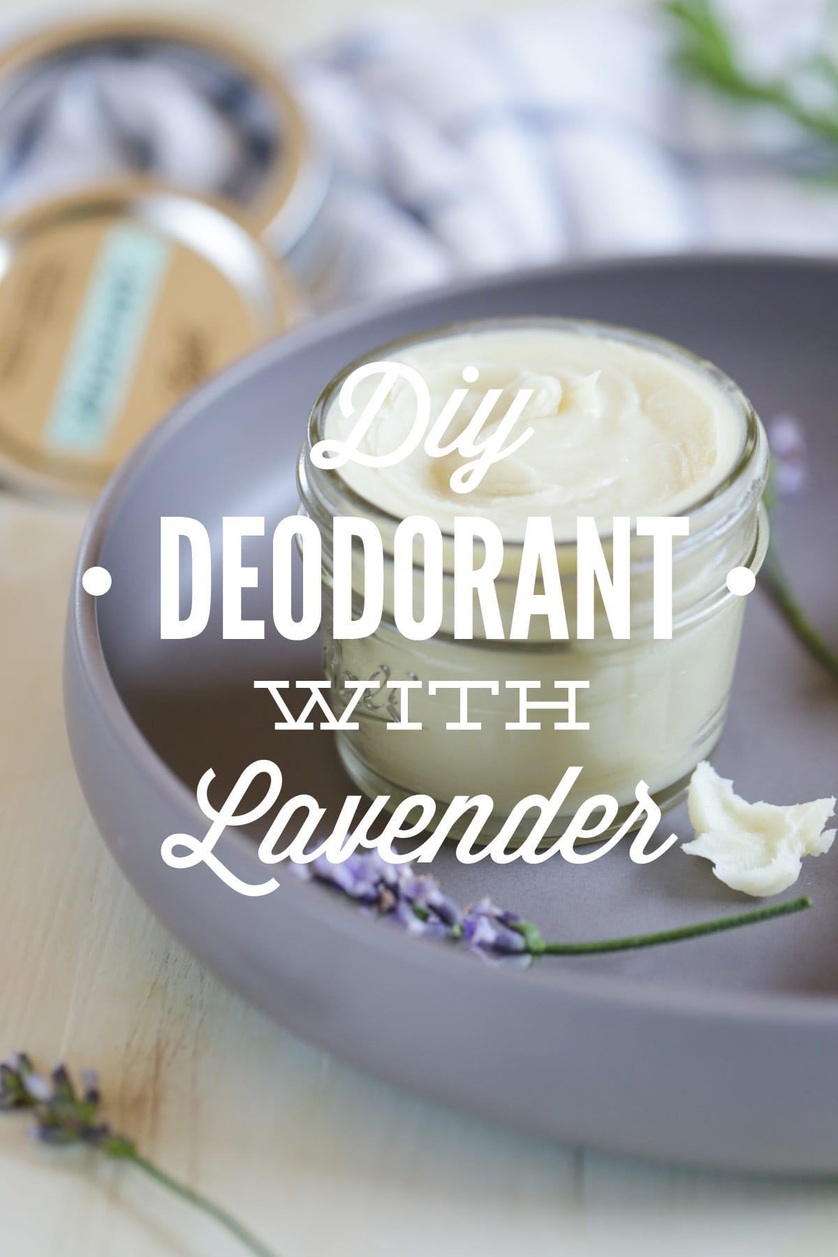 DIY Homemade Deodorant with Lavender