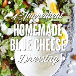 Homemade Blue Cheese Dressing: Only Four Ingredients!