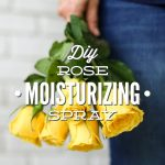 DIY Rose Moisturizing Spray