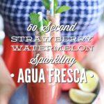 Watermelon Strawberry Sparkling Agua Fresca