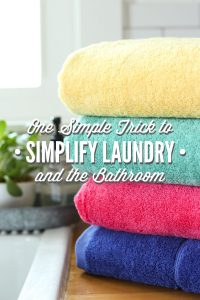 One Simple Trick to Simplify Laundry and the Bathroom