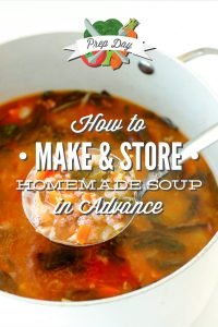 How to Make and Store Homemade Soup In Advance