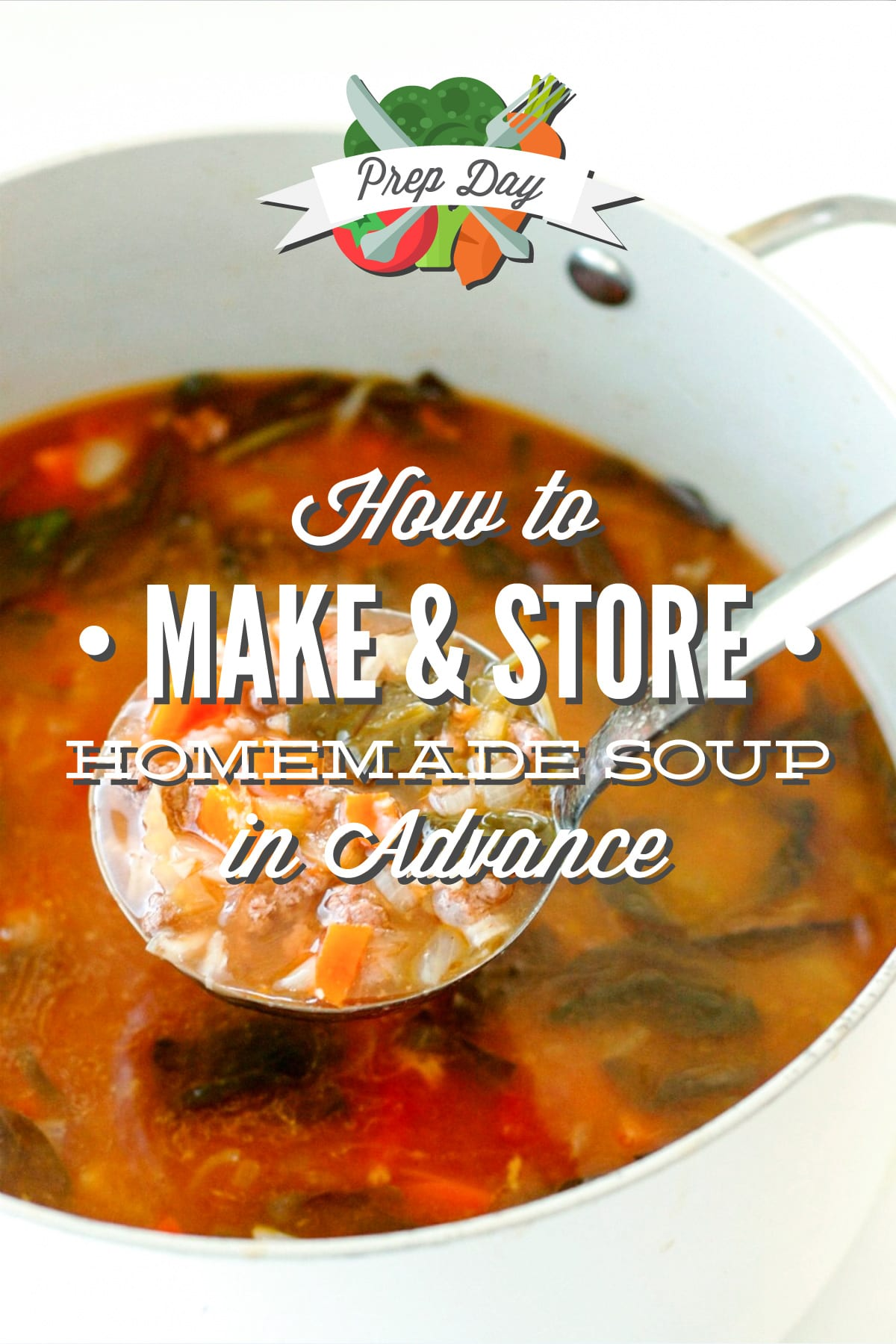 Prep Day How To Make And Store Homemade Soup In Advance 11 Simple