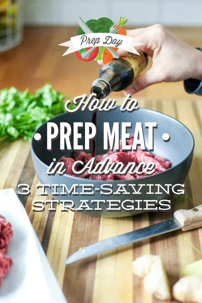 How to prep meat in advance: 3 time-saving strategies! Save time each week and simplify dinner!