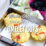 Make-Ahead Grab-n-Go Omelet Cups