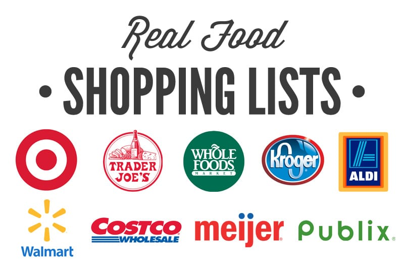Complete Real Food Shopping Lists