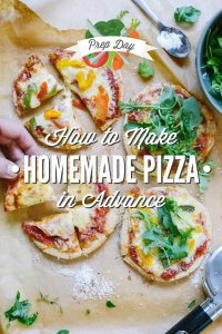 Prep Day: How to Make Homemade Pizza in Advance