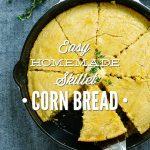 Easy Homemade Skillet Cornbread