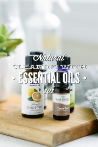 Naturally Cleaning with Essential Oils