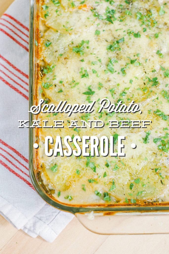 Scalloped Potato, Kale, and Beef Casserole. Sooo good! No canned ingredients! 100% real food ingredients. Easy to make!!