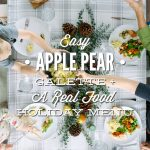 Holiday Real Food Menu + Apple Pear Galette