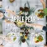 Holiday Real Food Menu + Apple Pear Galette