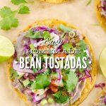 Easy Homemade Bean Tostadas