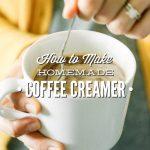 How to Make Homemade Coffee Creamer