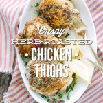 Crispy Herb-Roasted Chicken Thighs