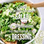 Easy Weeknight Salad with 3 Ingredient Homemade Dressing