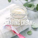 Homemade Moisturizing Shave Cream