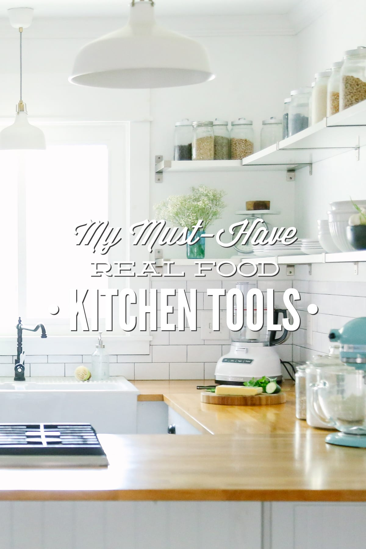My Must-Have Real Food Kitchen Tools - Live Simply