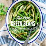 The Best Green Beans Simple and Easy