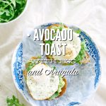 Avocado Toast with Egg and Arugula