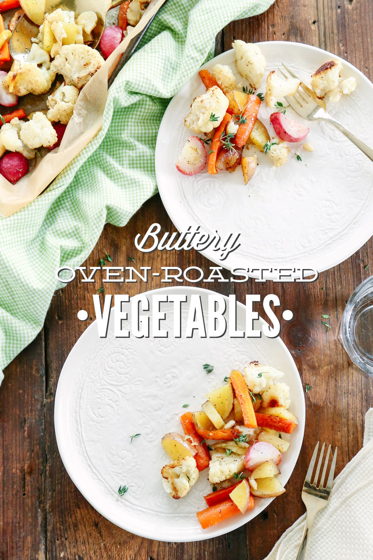 Buttery Oven Roasted Vegetables Live Simply