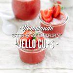 Homemade Strawberry Jello Cups