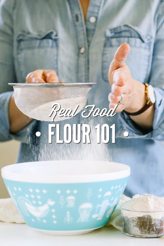 Real Food Flour 101: An in-depth look at healthy, real food flour. Love this, so much helpful information.